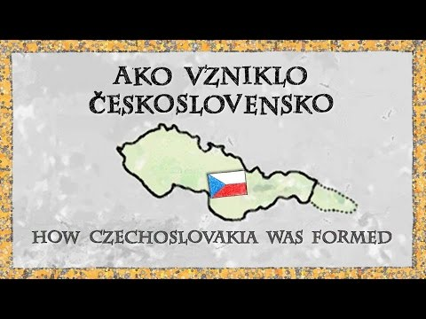 How Czechoslovakia was formed (Ako vzniklo Ceskoslovensko)