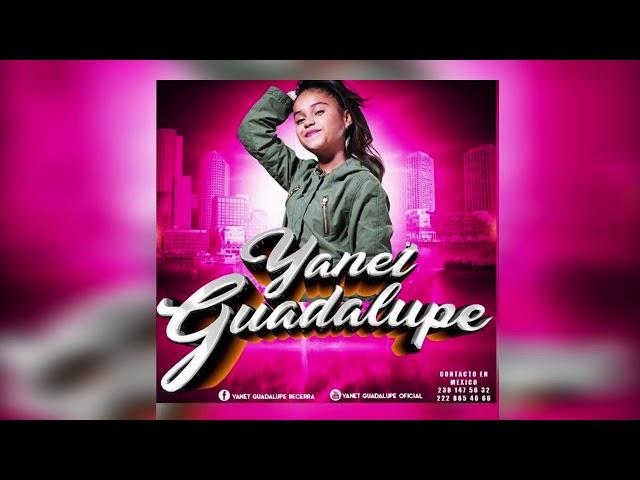 Le hace falta un beso Yaneth Guadalupe Nuevo Tema