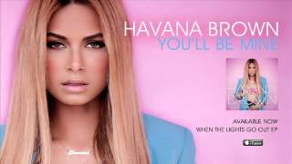 Havana Brown You 39 ll Be Mine.mp3
