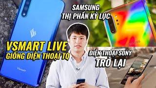 S News t3/T8: Vsmart Live giống máy Trung Quốc, Điện thoại Sony trở lại, Thị phần Samsung cao kỷ lục