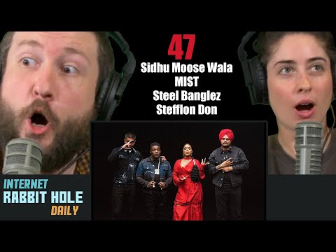 Sidhu Moose Wala x MIST x Steel Banglez x Stefflon Don - 47 (Official Video) REACTION | IRH daily