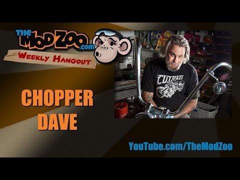 Weekly Hangout Episode 42: CHOPPER DAVE