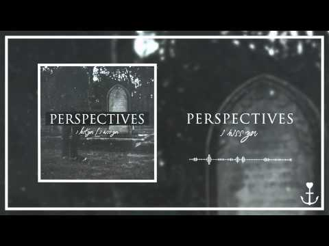 Клип Perspectives - I Miss You