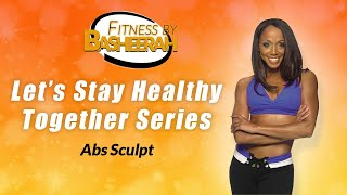 Abs Sculpt: Let's Stay Healthy Together Series NO EQUIPMENT NEEDED