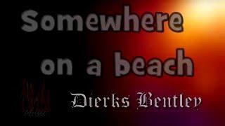 Dierks Bentley --- Somewhere on a beach