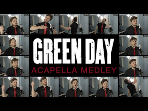 Green Day (ACAPELLA Medley) - Boulevard Of Broken Dreams, Basket Case, Time Of Your Life, And MORE!