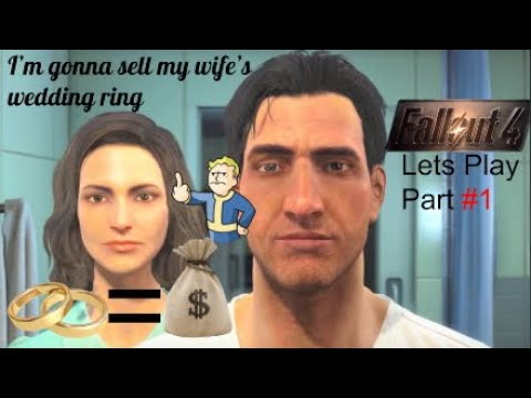 Im Gonna Sell My Wifes Wedding Ring Fallout 4 Lets Play 1