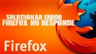 Tutorial PC - Solución al problema Firefox No Responde (Se Cuelga)