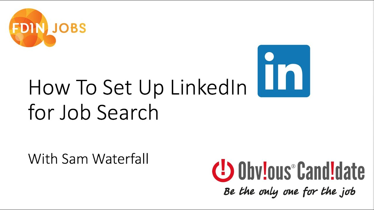 how to set up linkedin for job search fdin jobs webinar  how to set up linkedin for job search fdin jobs webinar 2 obvious candidate
