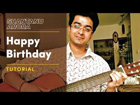 Lesson 9 - How to play Happy Birthday Tutorial(Lesson) | Shantanu Arora