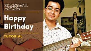 Lesson 9 How to play Happy Birthday Tutorial Lesson Shantanu Arora.mp3