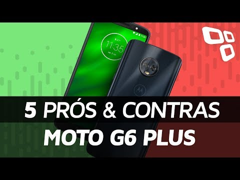 Prós e Contras: Moto G6 Plus - TecMundo