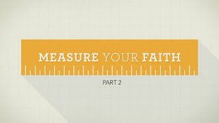 Measure Your Faith Pt.2 | Pastor Mike Childs 8-30-20