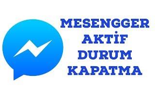 Messenger Aktif Durum açma kapatma nasıl yapılır