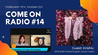Come On Radio#14  -Global English Camp Alumni with Krishiv!