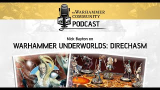 The Warhammer Community Podcast: Episode 26 - Warhammer Underworlds: Direchasm
