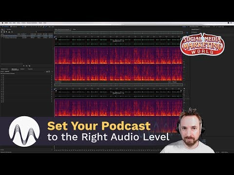 How to Set Your Podcast to the Right Audio Level