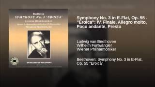 """Symphony No. 3 in E-Flat, Op. 55 - """"Eroica"""": IV. Finale, Allegro molto, Poco andante, Presto"""