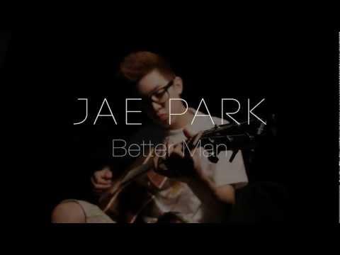Better Man - Jae Park