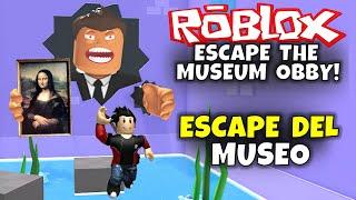 ¡ESCAPE DEL MUSEO! ROBLOX: ESCAPE THE MUSEUM OBBY! 🏃♂ 🏺