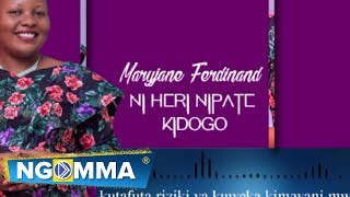 Maryjane Ferdinand - Ni heri nipate kidogo  (Official Video Lyrics)