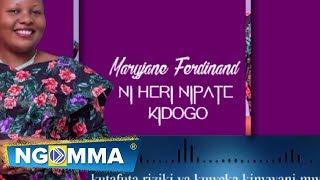 Maryjane Ferdinand - Ni heri nipate kidogo  (Official Video Lyrics)