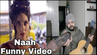 Naah Funny version Hardy Sandhu Nora Fatehi | Maninder Sunam | new punjabi Songs 2017
