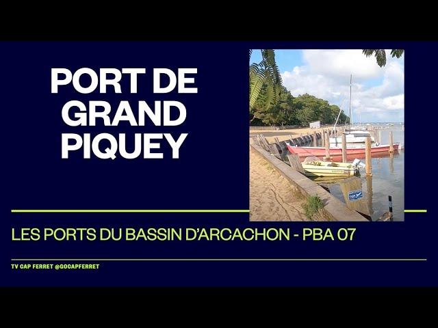 PBA 07 Le Port de Grand Piquey  Visite des  Ports du Bassin d'Arcachon depuis le Cap Ferret