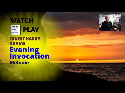Ernest Harry Adams : Evening Invocation (Mélodie)
