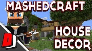 MashedCraft - E13 - Minecraft 1.13 - HOUSE DECOR!!!!