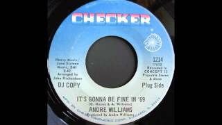 ANDRE WILLIAMS - IT'S GONNA BE FINE IN '69