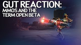 "Gut Reaction - MMOs and ""Open Beta"""