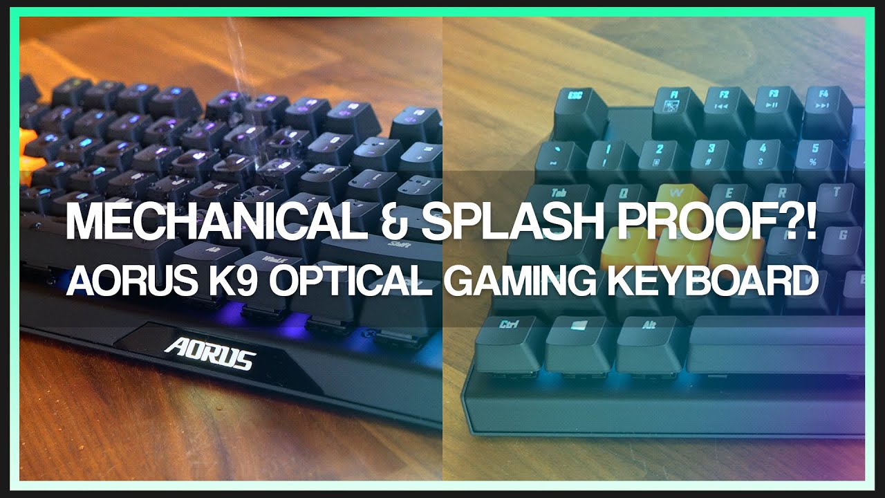 GIGABYTE AORUS K9 Optical Mechanical Gaming Keyboard – Review
