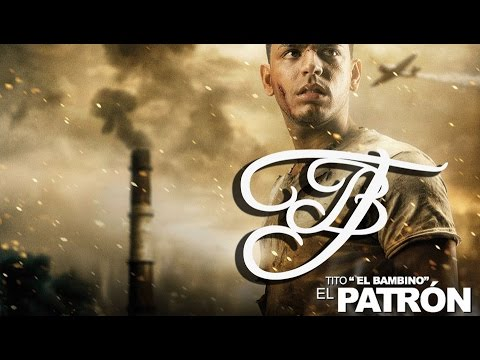 Tito ''El Bambino'' – Te Pido Perdon (Versión completa) [El Patrón]