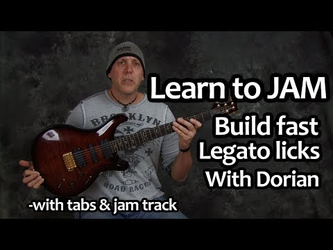 Learn to jam on guitar using legato and Dorian mode for fast licks: with tabs and jam track