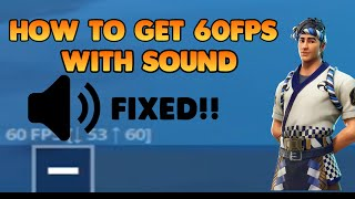 HOW TO GET 60FPS WITH SOUND FORTNITE MOBILE FIXED!!