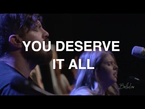 You Deserve it All | Josh Baldwin | Bethel Church