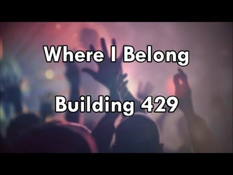 Where I Belong - Building 429  (Lyrics)