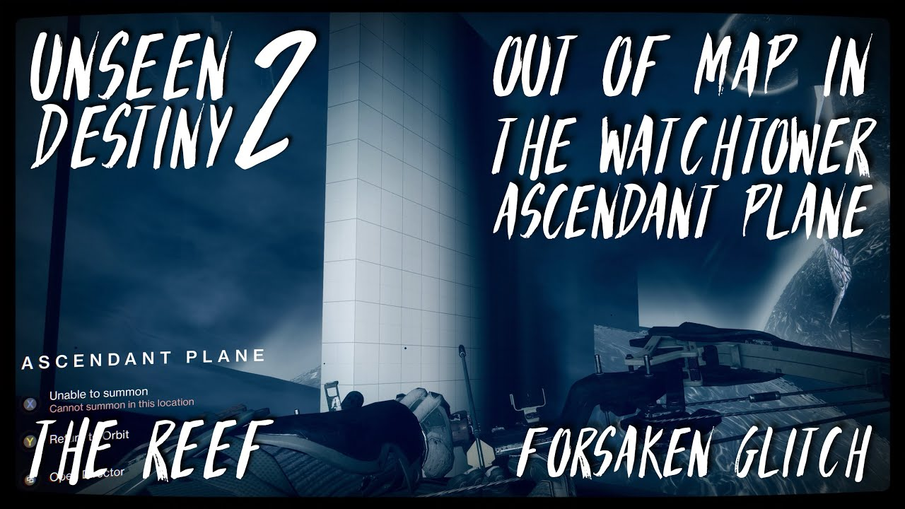 UNSEEN DESTINY 2 | Out of Map in The Watchtower ASCENDANT PLANE |