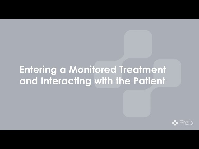 Training Module 4: Entering a Monitored Treatment and interacting with the patient