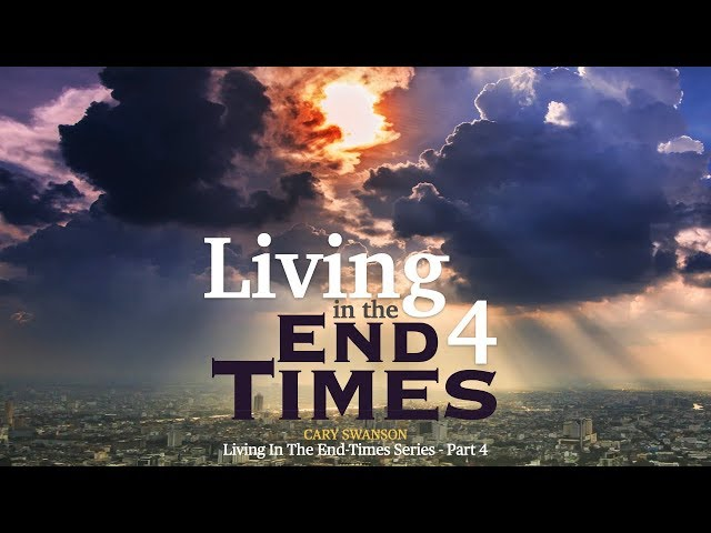 Living in the End Times 4 - Cary Swanson - 07/19/20