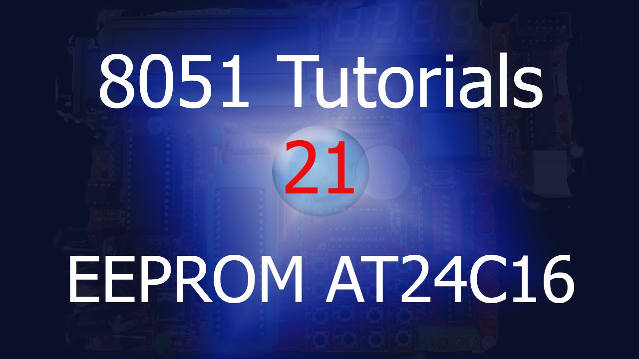 8051 AT24C16 EEPROM Interface