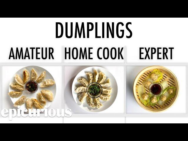 4 Levels of Dumplings: Amateur to Food Scientist | Epicurious