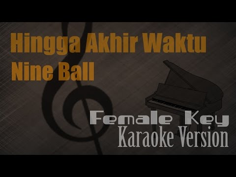 Nine Ball - Hingga Akhir Waktu (Female Key) Karaoke Version | Ayjeeme Karaoke