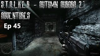 S.T.A.L.K.E.R. - Autumn Aurora 2.1 Adventures - Ep 45: The Monolith
