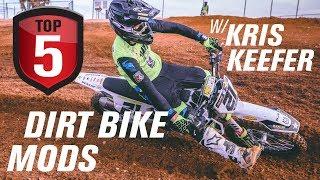 Top 5 Dirt Bike Mods w/Kris Keefer