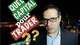 Quel est le capital nécessaire pour vivre du trading ?