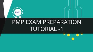 PMP Exam Preparation | PMP Exam Preparation Tutorial - 1 | PMP Tutorial for Beginners -1