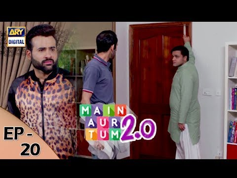 Main Aur Tum 2.0 - Episode 20 - 13th January 2018 - ARY Digital Drama