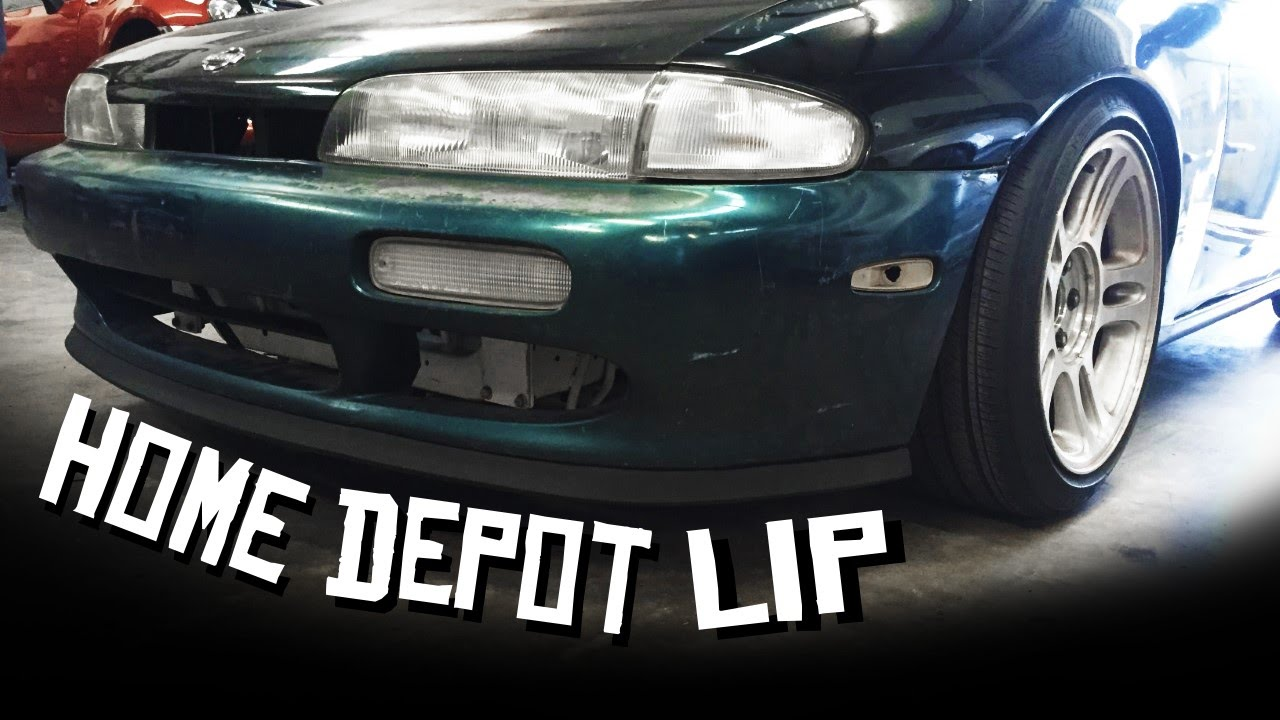 Home Depot Lip 240sx Youtube